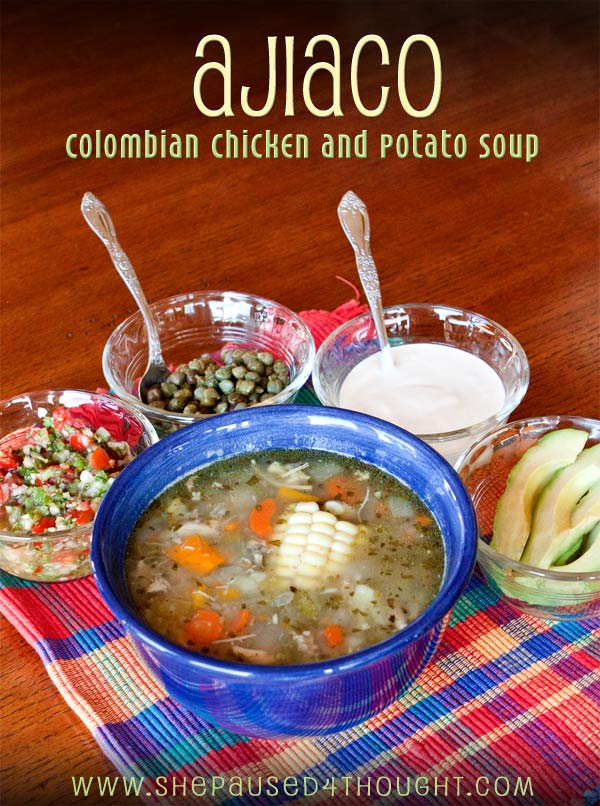 Ajiaco (Colombian Chicken & Potato Soup) She Paused 4 Thought