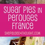 Sugar Pie in Perouges | She Paused 4 Thought