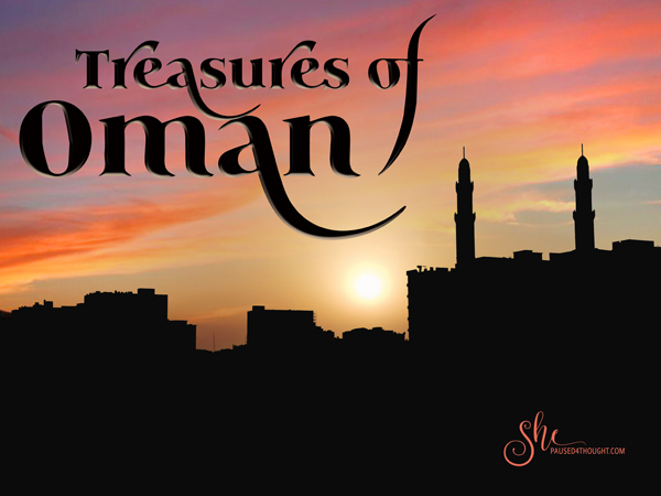 Why Travel to Oman? | She Paused for Thought