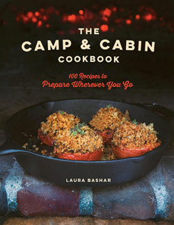 The Camp and Cabin Cookbook by Laura Bashar